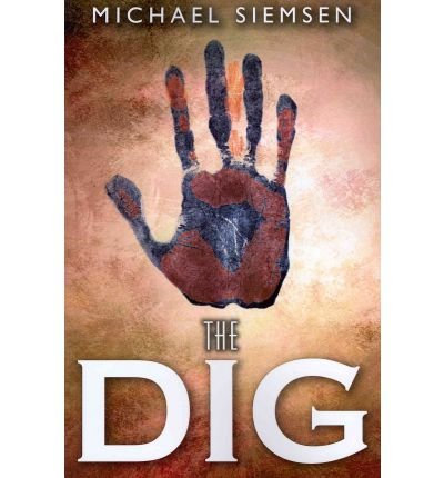 [ THE DIG ] BY Siemsen, Michael ( AUTHOR )Jan-10-2011 ( Paperback )