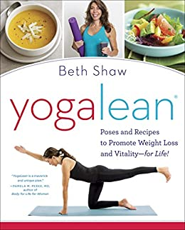 YogaLean: Poses and Recipes to Promote Weight Loss and Vitality-for Life! par [Shaw, Beth]