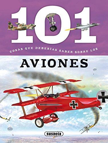 101 Cosas que deberías saber sobre los aviones por Susaeta Ediciones S A
