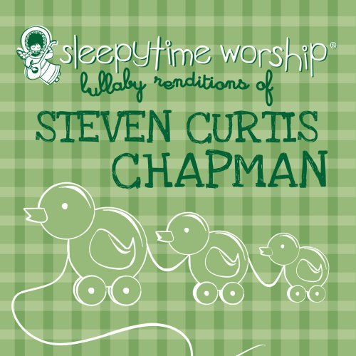 Steven Curtis Chapman Lullaby Renditions by Lullaby Players (Curtis Cd-player)