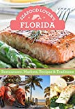 Seafood Lover's Florida: Restaurants, Markets, Recipes & Traditions by Bruce Hunt (2016-10-01)