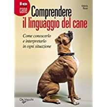 Comprendere il linguaggio del cane (Io e il mio cane)