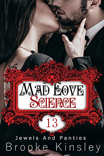 Jewels and Panties (Book, Thirteen): Mad Love Science (English Edition) (Panties Baby Adult)