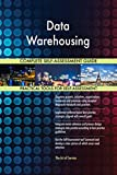 Data Warehousing All-Inclusive Self-Assessment - More than 680 Success Criteria, Instant Visual Insights, Comprehensive Spreadsheet Dashboard, Auto-Prioritized for Quick Results
