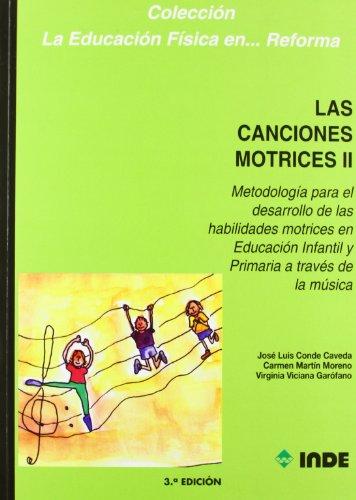 Las Canciones Motrices Ii (Educación Física... y su enseñanza en Educación Infantil y Primaria) - 9788487330827 por José Luis Conde