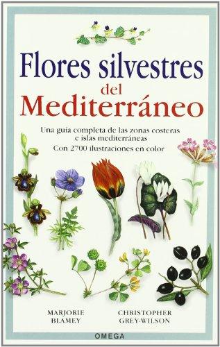 FLORES SILVESTRES DEL MEDITERRÁNEO (GUIAS DEL NATURALISTA-PLANTAS CON FLORES) por M. et al. BLAMEY