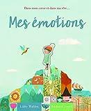 Mes émotions / texte de Libby Walden | Walden, Libby. Auteur