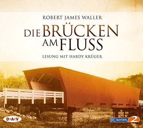 Die Brücken am Fluss: Ungekürzte Lesung mit Hardy Krüger (4 CDs)