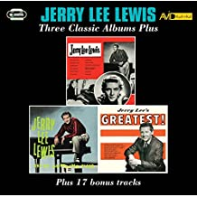 Three Classic Albums Plus (Jerry Lee Lewis / Jerry Lee Lewis And His Pumping Piano / Jerry Lee's Greatest)