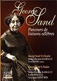 George Sand, Parcours de liaisons célèbres