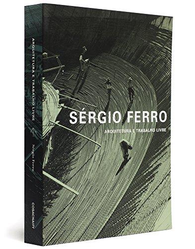 Arquitetura e Trabalho Livre - Coleo Face Norte (Em Portuguese do Brasil)