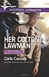 Her Colton Lawman (Harlequin Romantic Suspense/The Coltons:) by Carla Cassidy front cover