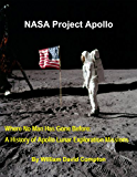 NASA Project Apollo - Where No Man Has Gone Before: A History of Apollo Lunar Exploration Missions (NASA History Series Book 4214)