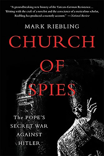 Church of Spies: The Pope's Secret War Against Hitler por Mark Riebling