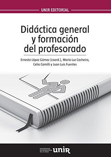 Didáctica general y formación del profesorado de [López Gómez, Ernesto, Cacheiro, María