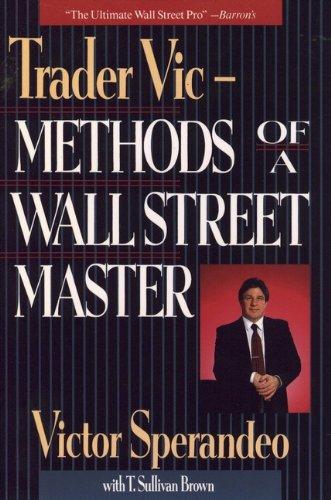 Trader Vic--Methods of a Wall Street Master por Victor Sperandeo