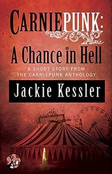 Carniepunk: A Chance in Hell (English Edition) von [Kessler, Jackie]