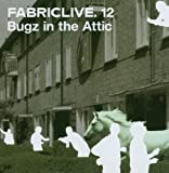 Songtexte von Bugz in the Attic - FabricLive 12: Bugz in the Attic