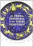 Segno Zodiacale Come Guida Spirituale
