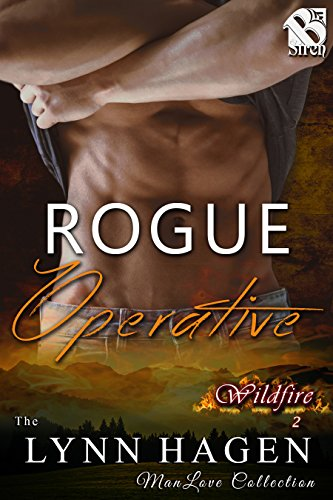 Rogue Operative [Wildfire 2] (Siren Publishing The Lynn Hagen ManLove Collection)