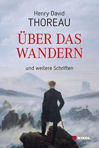 Über das Wandern: und weitere Schriften