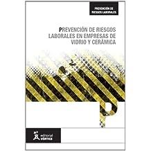 Prevención de Riesgos Laborales en empresas de vidrio y cerámica