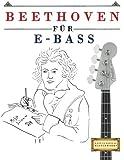 Beethoven für E-Bass: 10 Leichte Stücke für E-Bass Anfänger Buch