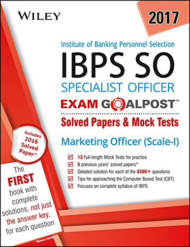 Wiley's Institute of Banking Personnel Selection Specialist Officer (IBPS SO) Marketing Officer (Scale-I) Exam Goalpost: Solved Papers & Mock Tests