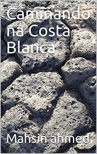 Camiñando na Costa Blanca (Galician Edition) por Mahsin ahmed