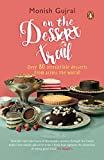 On the Dessert Trail: Over 80 irresistible desserts from across the World!