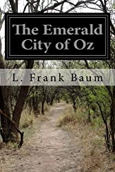 The Emerald City of Oz by L. Frank Baum (2014-12-10)
