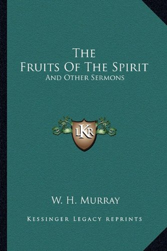 The Fruits of the Spirit: And Other Sermons