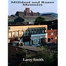 Milldust and Roses: Memoirs (English Edition)
