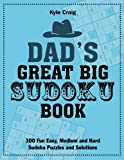 Dad's Great Big SUDOKU Book: 300 Fun Easy, Medium and Hard Sudoku Puzzles and Solutions