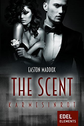 The Scent - Karmesinrot von [Maddox, Easton]