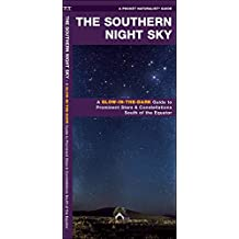 The Southern Night Sky: A Glow-in-the-Dark Guide to Prominent Stars & Constellations South of the Equator (A Pocket Naturalist Guide)