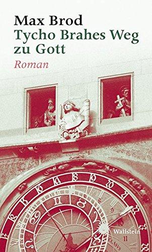 Tycho Brahes Weg zu Gott: Roman (Max Brod - Ausgewählte Werke)