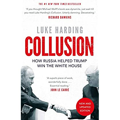Collusion : How Russia Helped Trump Win the White House