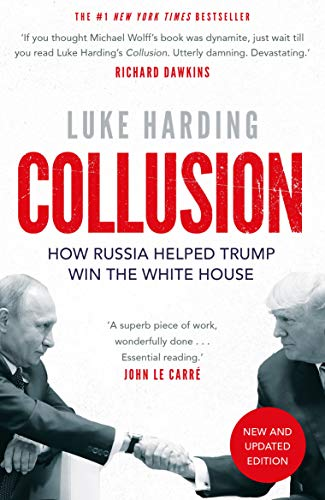 Collusion: How Russia Helped Trump Win the White House (English Edition) por Luke Harding