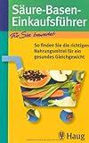 Säure-Basen-Einkaufsführer: So finden Sie die richtigen Nahrungsmittel für ein gesundes Gleichgewicht