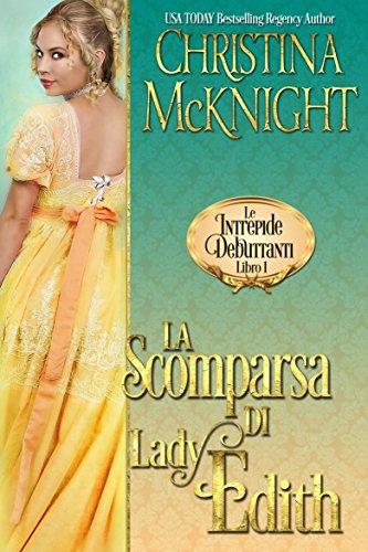 La Scomparsa di Lady Edith (Le Intrepide Debuttanti, Libro 1)