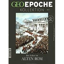 GEO Epoche KOLLEKTION/GEO Epoche Kollektion 03/2016 - Das Leben im alten Rom