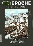 GEO Epoche KOLLEKTION / GEO Epoche Kollektion 03/2016 - Das Leben im alten Rom -