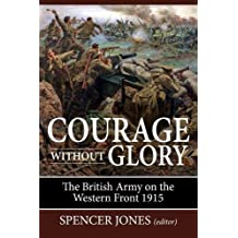 Courage Without Glory (Wolverhampton Military Studies)