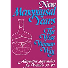 New Menopausal Years The Wise Woman Way (English Edition)