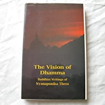 The Vision of Dhamma: Buddhist Writings by Venerable Nyanaponika A. Thera (1998-06-08)