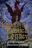 London's Mystical Legacy by Toyne Newton (2013-10-09)