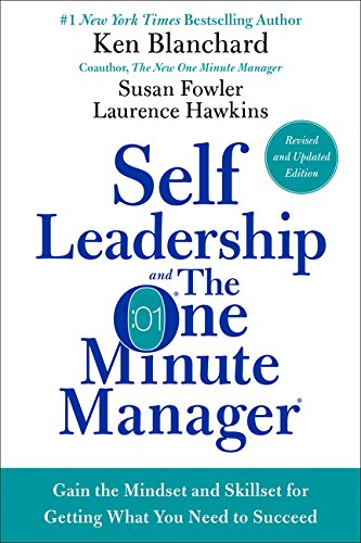 Self Leadership and the One Minute Manager: Increasing Effectiveness Through Situational Self Leadership por Ken Blanchard