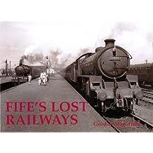 By Gordon Stansfield Fife's Lost Railways [Paperback]