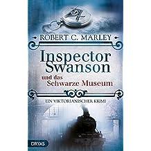 Inspector Swanson und das Schwarze Museum: Ein viktorianischer Krimi (Baker Street Bibliothek)